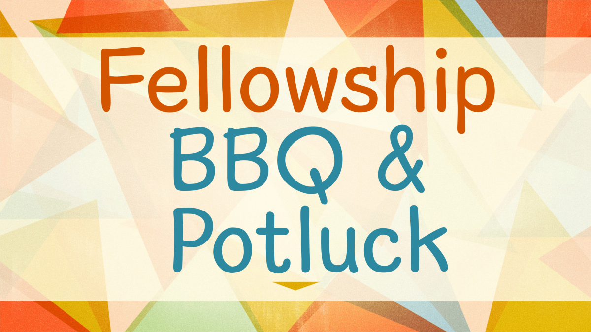 Fellowship Potluck and BBQ