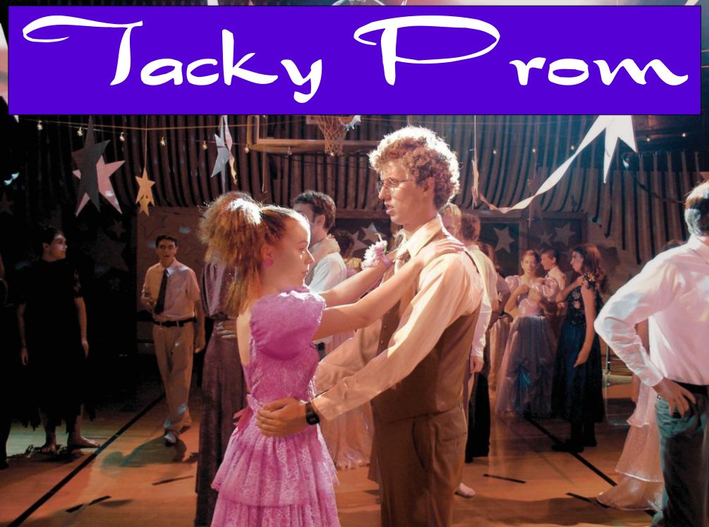 """""""Tacky Prom"""""""
