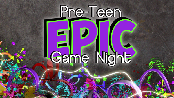 Pre-Teen Epic Game Night