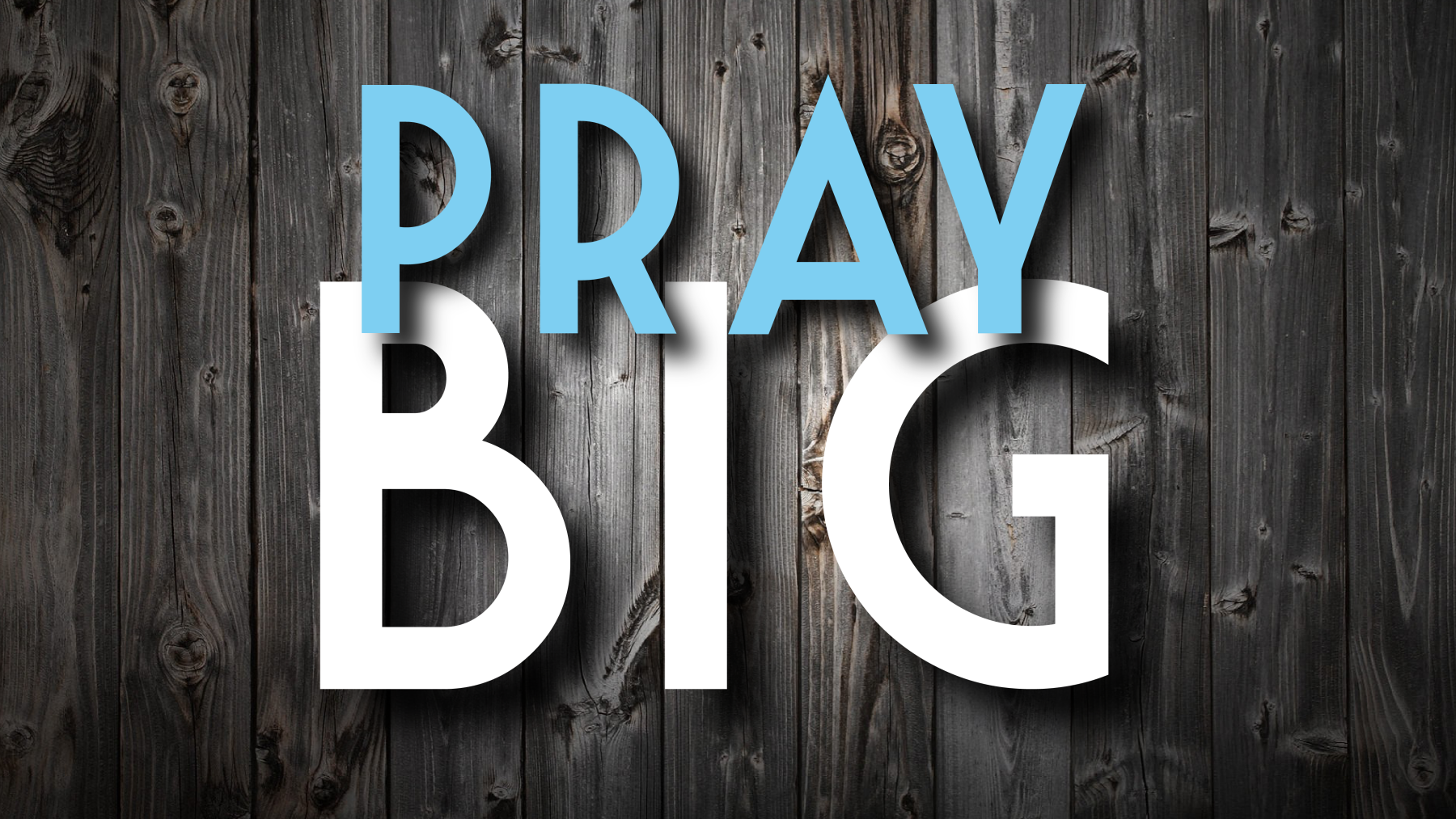 "Women's ""Pray Big"" Prayer"
