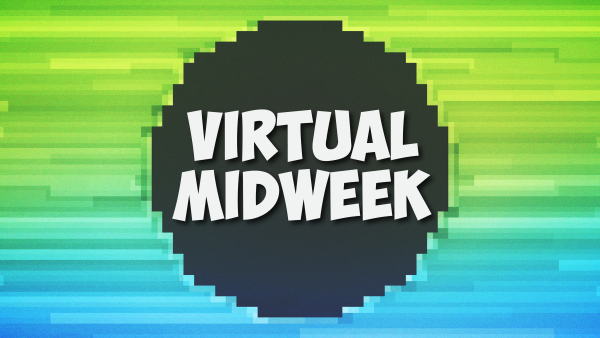 Virtual Midweek