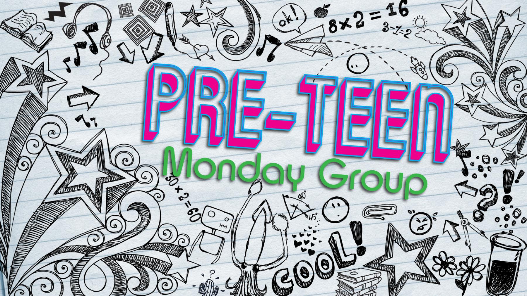 Pre-Teen Monday Group