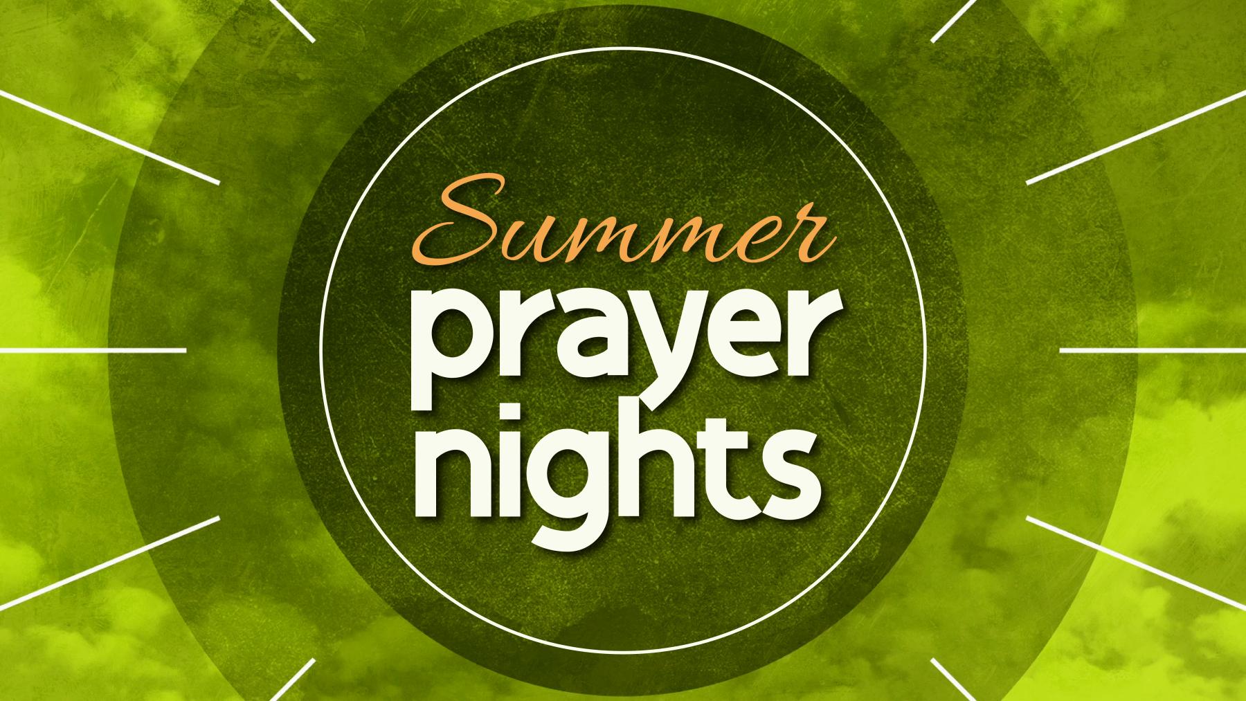Summer Prayer Nights